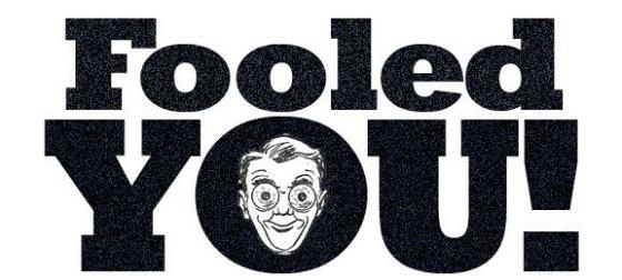 Fooled you